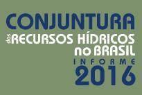 Conjuntura dos Recursos Hídricos no Brasil - 2016